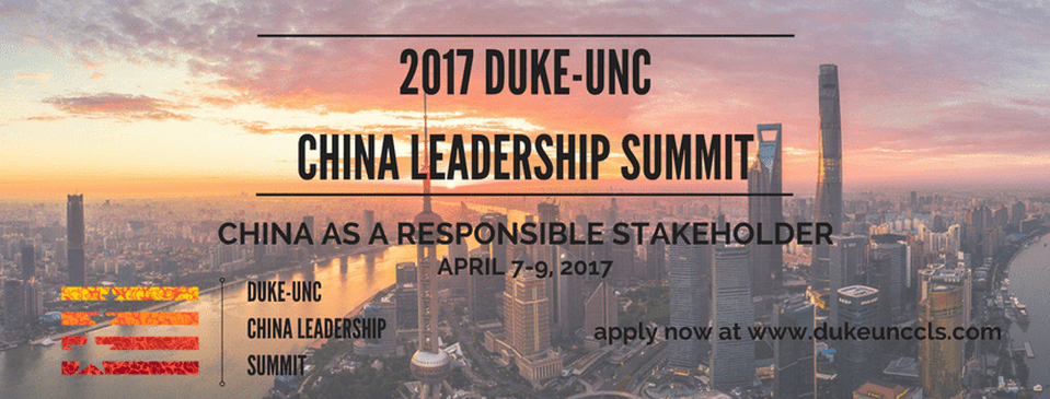 "Duke-UNC China Leadership Summit 2017 ""China as a Responsible Stakeholder"" @ DUKE UNIVERSITY & UNC-CHAPEL HILL 